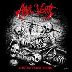 Anal Vomit - Graveless Dead