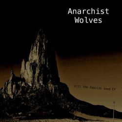 Review for Anarchist Wolves - Kill the Fascist Seed