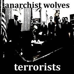 Anarchist Wolves - Terrorists