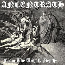 Ancentrath - From the Unholy Depths