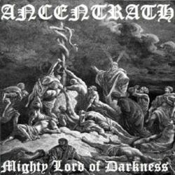Ancentrath - Mighty Lord of Darkness