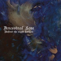 Ancestral Lore - Behind the Night Horizon