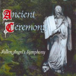 Ancient Ceremony - Fallen Angel's Symphony