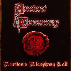 Review for Ancient Ceremony - P.uritan's B.lasphemy C.all