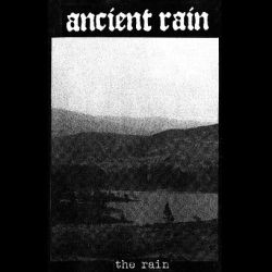 Ancient Rain - The Rain