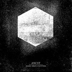 Review for Ancst - Dark Space Clutter