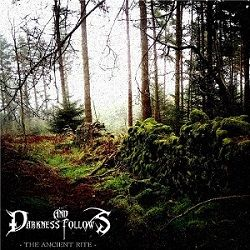 Review for ...and Darkness Follows - The Ancient Rite