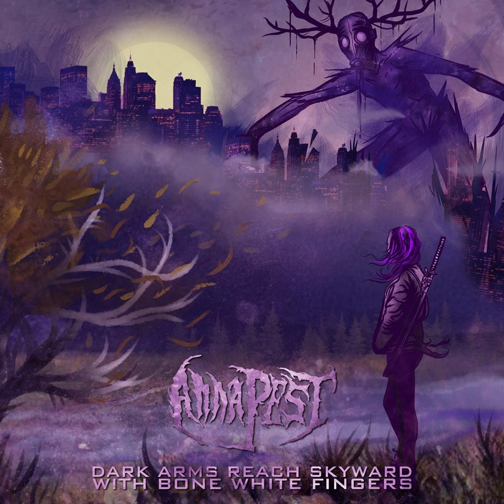 Review for Anna Pest - Dark Arms Reach Skyward with Bone White Fingers