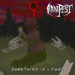 Anna Pest - Something Is a Foot