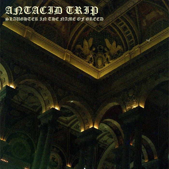 Review for Antacid Trip - Slaughter in the Name of Greed