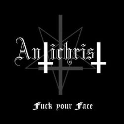 Review for Antichrist (DEU) - Fuck Your Face