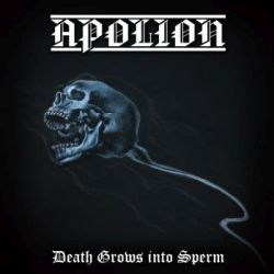 Review for Apolion - Death Grows into Sperm