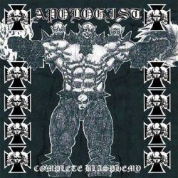 Reviews for Apologist - Complete Blasphemy