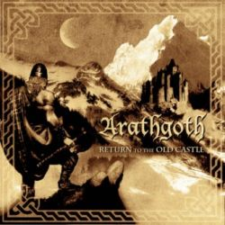 Arathgoth - Return to the Old Castle