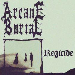 Reviews for Arcane Burial - Regicide
