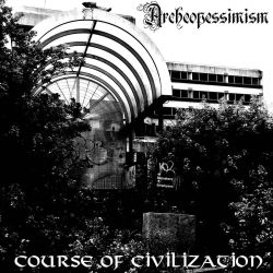 Review for Archeopessimism - Course of Civilization
