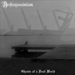 Review for Archeopessimism - Ghosts of a Dead World