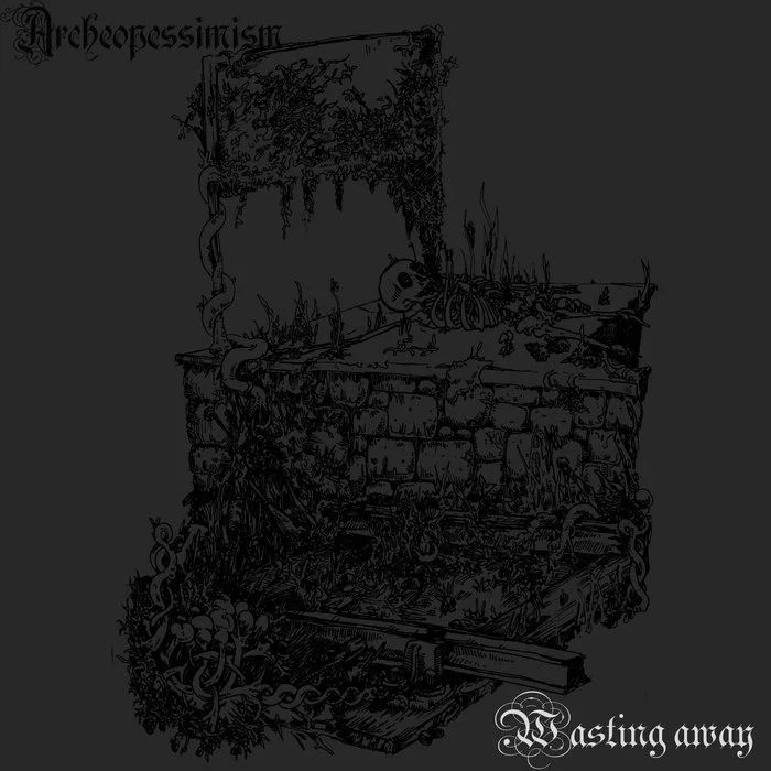 Archeopessimism - Wasting Away