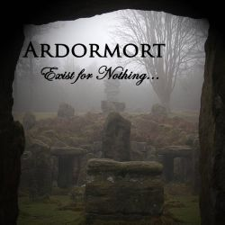 Review for Ardormort - Exist for Nothing...