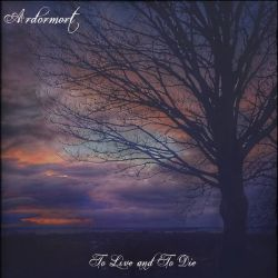 Reviews for Ardormort - To Live and to Die