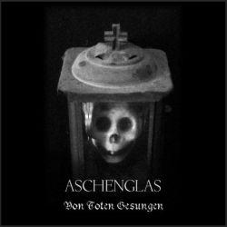 Review for Aschenglas - Von Toten Gesungen