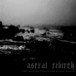 Review for Astral Rebirth - The Axis of the Utter Black Ocean