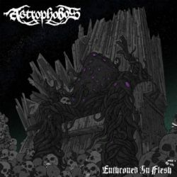 Review for Astrophobos - Enthroned in Flesh
