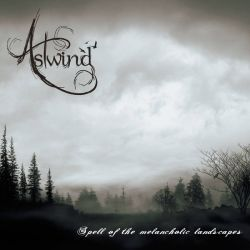 Astwind - Spell of the Melancholic Landscapes