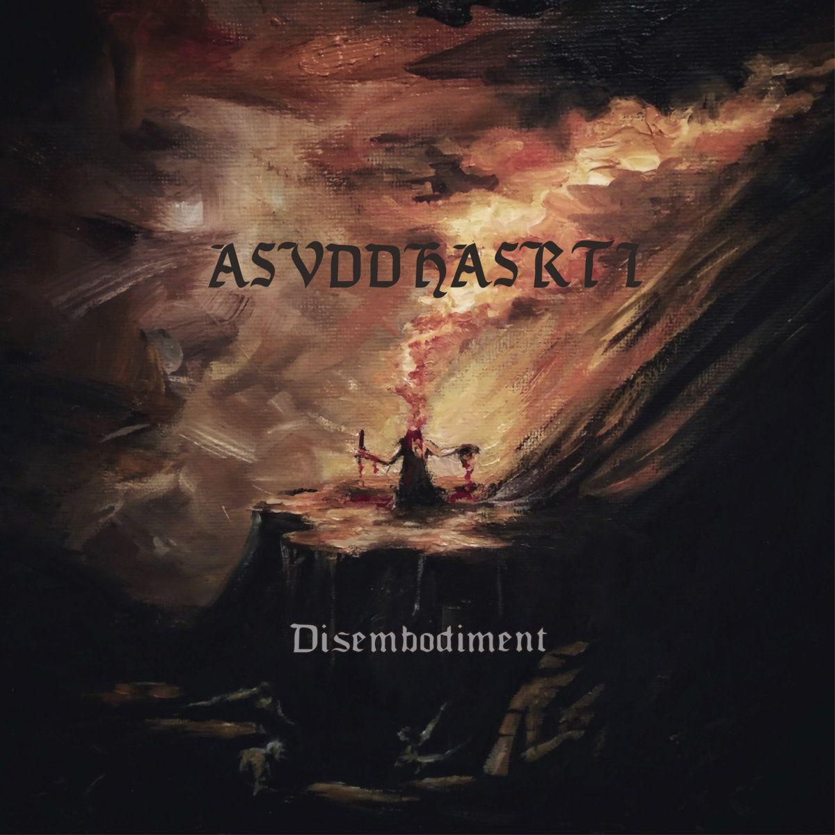 Review for Asvddhasrti - Disembodiment