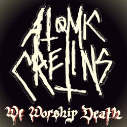 Review for Atomic Cretins - We Worship Death