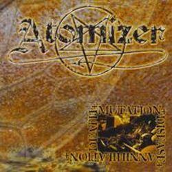 Reviews for Atomizer - Death - Mutation - Disease - Annihilation