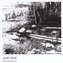 Aube Grise - Abandonnée