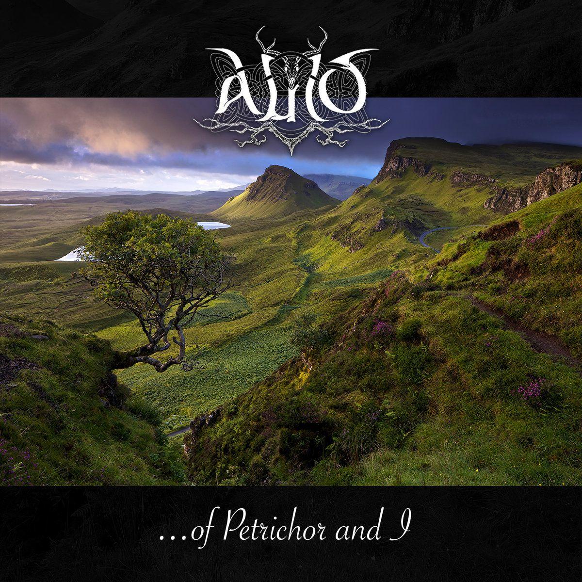 Auld - ...of Petrichor and I