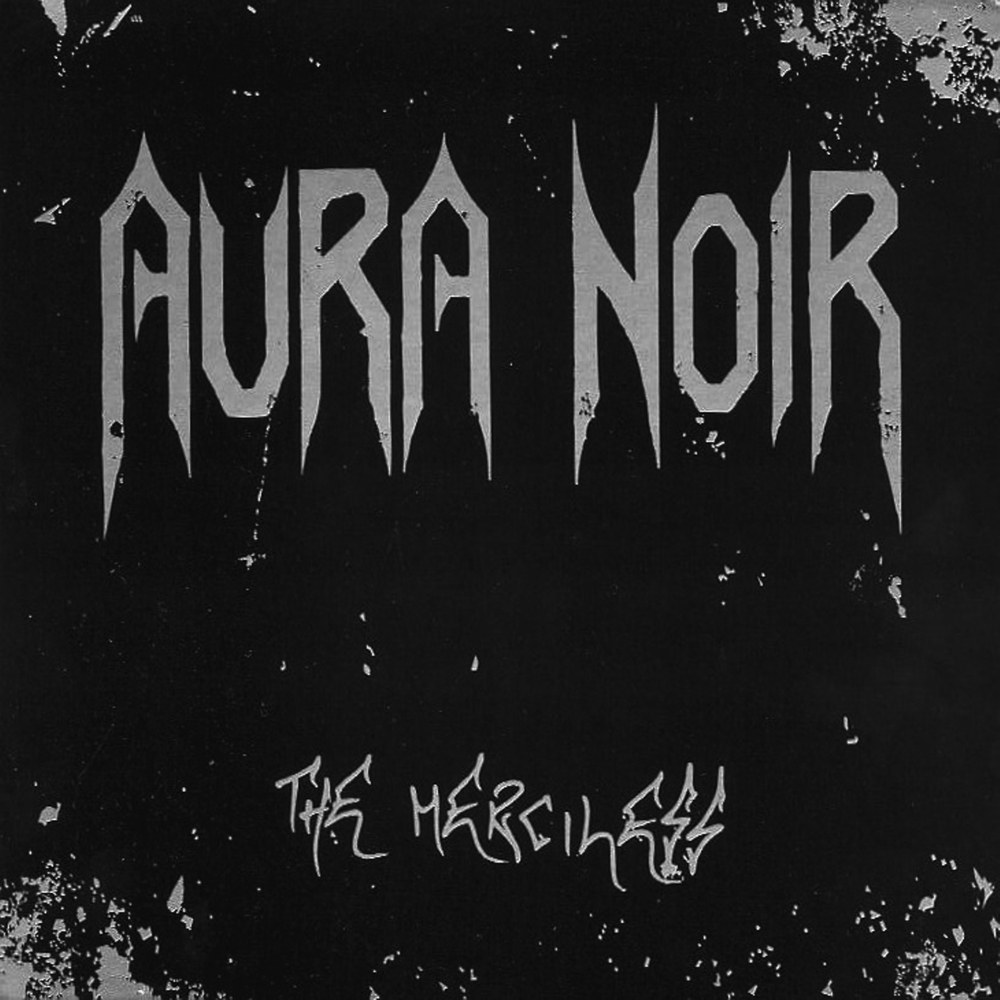 Aura Noir - The Merciless