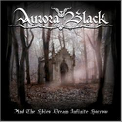 Review for Aurora Black - And the Skies Dream Infinite Sorrow