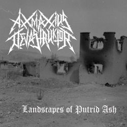 Review for Axxmaxxius Devastruktor - Landscapes of Putrid Ash