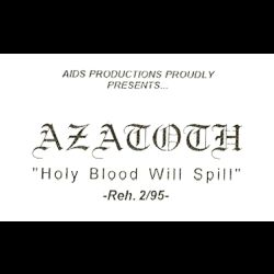 Azatoth - Holy Blood Will Spill