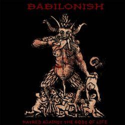 Babilonish - Hatred Against the Gods of Life