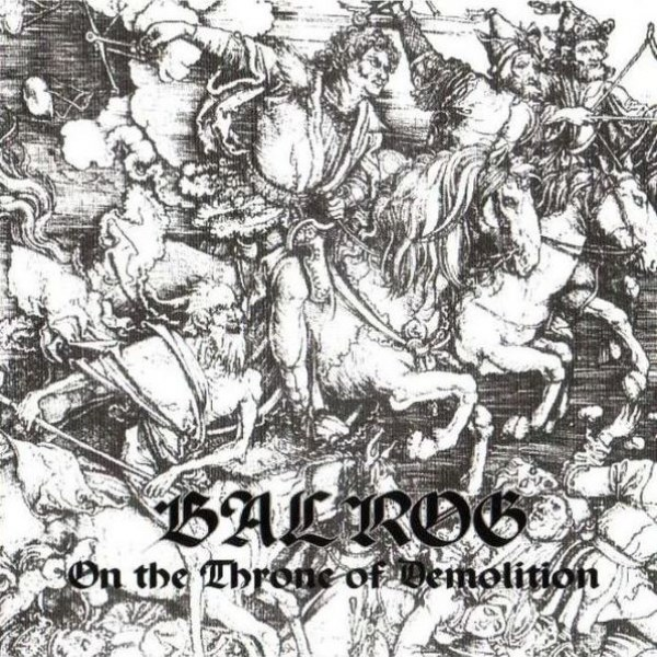 Best Belarusian Black Metal album: 'Balrog (BLR) - On the Throne of Demolition'