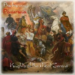 Review for Barbarous Pomerania - Knights of the Most Serene
