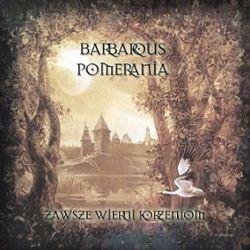 Reviews for Barbarous Pomerania - Zawsze Wierni Korzeniom
