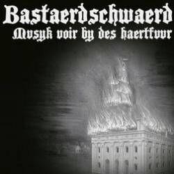 Review for Bastaerdschwaerd - Mvsyk Voir by des Haertfvvr