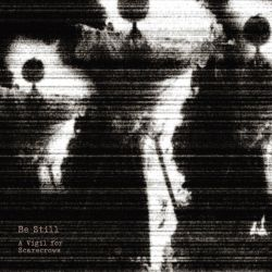Review for Be Still - A Vigil for Scarecrows