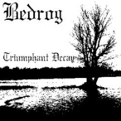 Bedrog - Triumphant Decay