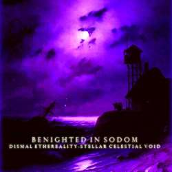 Reviews for Benighted in Sodom - Dismal Ethereality: Stellar Celestial Void