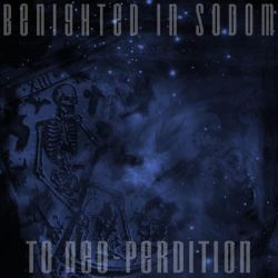 Reviews for Benighted in Sodom - To Neo-Perdition