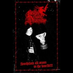 Review for Bestial Goat Desecrator - Annihilate All Scum in the World!!!