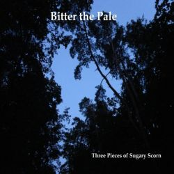 Reviews for Bitter the Pale - Three Pieces of Sugary Scorn