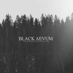 Black Aevum - Lost Happiness and Lasting Pain
