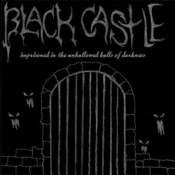Review for Black Castle - Imprisoned in the Unhallowed Halls of Darkness